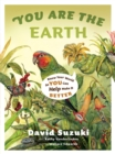 You Are the Earth : Know Your World So You Can Help Make It Better - eBook