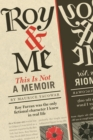 Roy & Me : This Is Not a Memoir - eBook