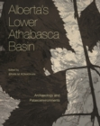 Alberta's Lower Athabasca Basin : Archaeology and Palaeoenvironments - eBook