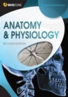 Anatomy & Physiology : Student Workbook - Book