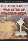 The Anglo-Boer War Sites of KwaZulu-Natal : Box Set of 9 - Book