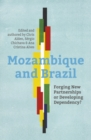 Mozambique and Brazil : Forging new partnerships or developing dependency? - Book