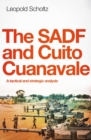The SADF and Cuito Cuanavale : A Tactical and Strategic Analysis - eBook