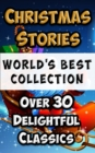 Christmas Stories and Fairy Tales for Children - World's Best Collection : 30+ Stories to delight & amuse, Incl. 'Scrooge (A Christmas Carol)' and 'The Night Before Christmas' - eBook