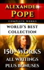 Alexander Pope Complete Works - World's Best Collection : 150+ Works All Poetry, Poems, Prose, Iliad, Odyssey & Rarities Plus Biography - eBook