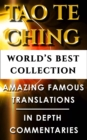 Tao Te Ching & Taoism For Beginners - World's Best Collection : Taoist Expert Translations and Explanations For Beginners to Advanced Levels For Easy Understanding Of The Dao De Jing - eBook