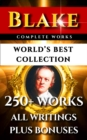 William Blake Complete Works - World's Best Collection : 250+ Works- All Poetry, Poems, Prose, Annotations, Letters & Rarities Plus Biography and Bonuses - eBook