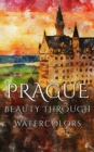 Prague Beauty Through Watercolors - eBook