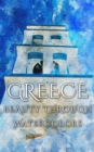 Greece Beauty Through Watercolors - eBook