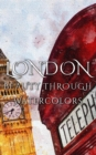 London Beauty Through Watercolors - eBook