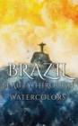 Brazil Beauty Through Watercolors - eBook