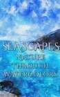 Seascapes - Nature through Watercolors - eBook