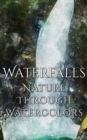 Waterfalls - Nature through Watercolors - eBook
