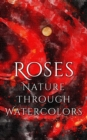 Roses - Nature through Watercolors - eBook