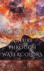 Mountains - Nature Through Watercolors - eBook