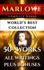 Christopher Marlowe Complete Works - World's Best Collection : 50+ Works - All Poems, Poetry, Plays, Elegies & Biography Plus 'It Was Marlowe: The Shakespeare Marlowe Conspiracy' - eBook