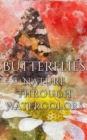 Butterflies - Nature Through Watercolors - eBook