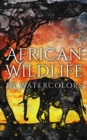 African Wildlife In Watercolors - eBook