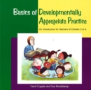 Basics of Developmentally Appropriate Practice : An Introduction for Teachers of Children 3 to 6 - Book