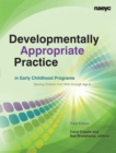 Developmentally Appropriate Practice in Early Childhood Programs : Serving Children From Birth Through Age 8 - Book