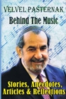 Behind the Music : Stories, Anecdotes, Articles and Reflections - Book