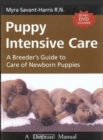PUPPY INTENSIVE CARE : A BREEDER'S GUIDE TO CARE OF NEWBORN PUPPIES - eBook