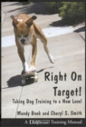 RIGHT ON TARGET! : TAKING DOG TRAINING TO A NEW LEVEL - eBook