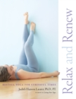 Relax and Renew : Restful Yoga for Stressful Times - eBook