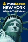 Photosecrets New York : Where to Take Pictures: A Photographer's Guide to the Best Photography Spots - Book