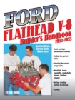 Ford Flathead V-8 Builder's Handbook 1932-1953 : Restorations, Street Rods, Race Cars - eBook