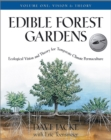 Edible Forest Gardens Vol. 1 : Ecological Vision and Theory for Temperate-Climate Permaculture - Book