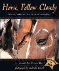 Horse, Follow Closely : Native American Horsemanship - Book