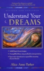 Understand Your Dreams : 1500 Basic Dream Images and How to Interpret Them - eBook