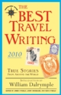The Best Travel Writing 2010 : True Stories from Around the World - eBook
