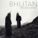 Bhutan: Hidden Lands Of Happiness - Book