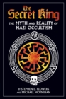 The Secret King : The Myth and Reality of Nazi Occultism - eBook