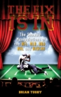 The Fix Is In : The Showbiz Manipulations of the NFL, MLB, NBA, NHL and NASCAR - eBook