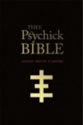 Thee Psychick Bible : Thee Apocryphal Sciptures ov Genesis Breyer P-Orrige and Thee Third Mind ov Thee Temple ov Psychick Youth - Book