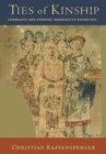Ties of Kinship - Genealogy and Dynastic Marriage in Kyivan Rus' - Book
