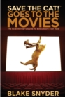 Save the Cat! Goes to the Movies : The Screenwriter's Guide to Every Story Ever Told - Book