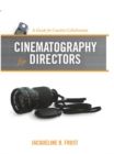 Cinematography for Directors : A Guide for Creative Collaboration - Book