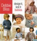 Design It, Knit It: Babies - Book