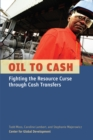 Oil to Cash : Fighting the Resource Curse through Cash Transfers - eBook