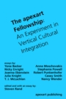 The apexart Fellowship : An Experiment in Vertical Cultural Integration - eBook