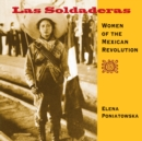 Las Soldaderas : Women of the Mexican Revolution - eBook