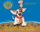 The Dog Who Loved Tortillas / La perrita que le encantaban las tortillas - eBook