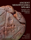 Ancient Mesopotamia Speaks - Highlights of the Yale Babylonian Collection - Book