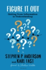 Figure It Out : Getting from Information to Understanding - eBook