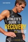 The Athlete's Guide to Recovery : Rest, Relax, and Restore for Peak Performance - Book