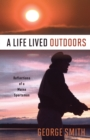 A Life Lived Outdoors - eBook